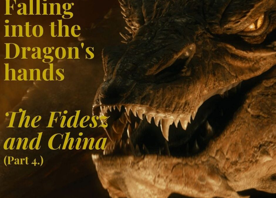 Falling into the Dragon's hands - The Fidesz and China (part 4.)