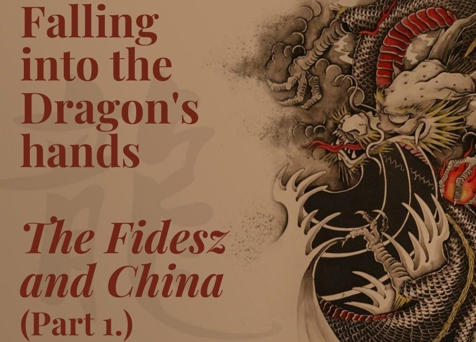 The dragon's hands - The Fidesz and China